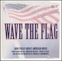 Wave the Flag: John Philip Sousa's American Music von John Philip Sousa