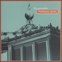 Portable Galaxie 500 von Galaxie 500