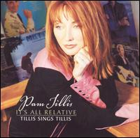 It's All Relative von Pam Tillis