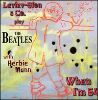 Leviev-Slon & Co. Play the Beatles: When I'm 64 von Milcho Leviev