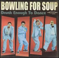 Drunk Enough to Dance von Bowling for Soup