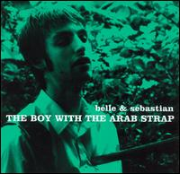 Boy with the Arab Strap von Belle & Sebastian