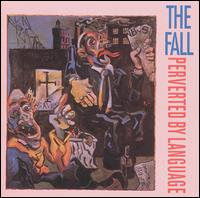 Perverted by Language von The Fall