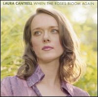 When the Roses Bloom Again von Laura Cantrell