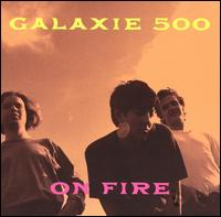 On Fire von Galaxie 500