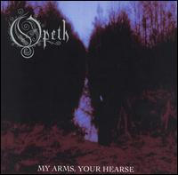 My Arms, Your Hearse von Opeth