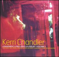 Basement, A Red Light & A Feelin', Vol. 2 von Kerri Chandler