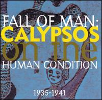 Fall of Man: Calypsos on the Human Condition 1935-1941 von Various Artists