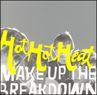 Make Up the Breakdown von Hot Hot Heat