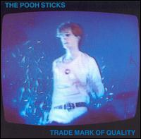 Trade Mark of Quality von The Pooh Sticks