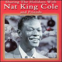 Sharing the Holidays With Nat King Cole and Friends von Nat King Cole