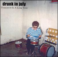 Tomorrow Is a Long Time von Drunk in July