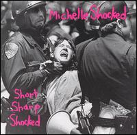 Short Sharp Shocked von Michelle Shocked