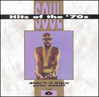 Soul Hits of the 70s: Didn't It Blow Your Mind!, Vol. 6 von Various Artists