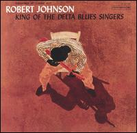 King of the Delta Blues Singers von Robert Johnson