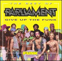 Best of Parliament: Give Up the Funk von Parliament