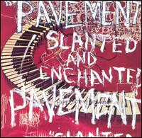 Slanted and Enchanted von Pavement