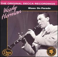 Blues on Parade [GRP] von Woody Herman