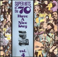 Super Hits of the '70s: Have a Nice Day, Vol. 4 von Various Artists