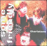 Some Friendly von The Charlatans UK