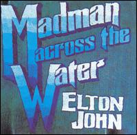 Madman Across the Water von Elton John