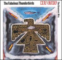 Hot Stuff: The Greatest Hits von The Fabulous Thunderbirds