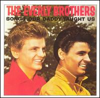 Songs Our Daddy Taught Us von The Everly Brothers