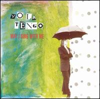 May I Sing with Me von Yo La Tengo