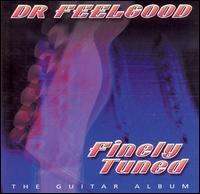 Finely Tuned von Dr. Feelgood