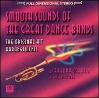 Smooth Sounds of the Great Dance Bands von Freddy Martin