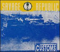 Customs von Savage Republic