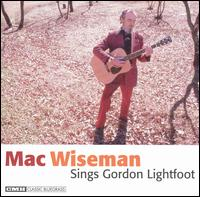 Mac Wiseman Sings Gordon Lightfoot von Mac Wiseman