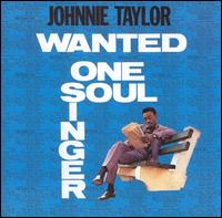 Wanted: One Soul Singer von Johnnie Taylor
