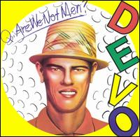 Q: Are We Not Men? A: We Are Devo! von Devo