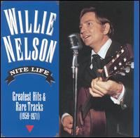 Nite Life: Greatest Hits and Rare Tracks, 1959-1971 von Willie Nelson