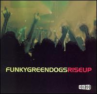 Rise Up von Funky Green Dogs