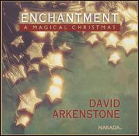Enchantment: A Magical Christmas von David Arkenstone