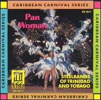 Pan Woman: Steelbands of Trinidad & Tobago von Steel Band