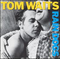 Rain Dogs von Tom Waits