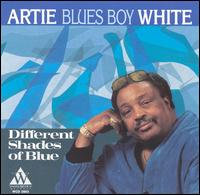 "Different Shades of Blue von Artie ""Blues Boy"" White"