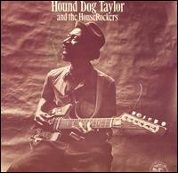 Hound Dog Taylor And The HouseRockers von Hound Dog Taylor