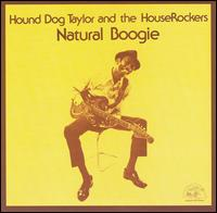 Natural Boogie von Hound Dog Taylor