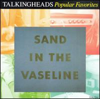 Popular Favorites 1976-1992: Sand in the Vaseline von Talking Heads