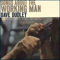 Songs About the Working Man von Dave Dudley