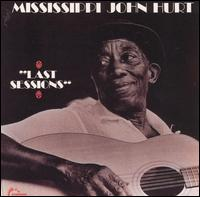 Last Sessions von Mississippi John Hurt