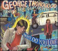 Who Do You Love? von George Thorogood