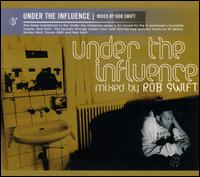 Under the Influence von Rob Swift