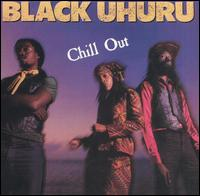 Chill Out von Black Uhuru