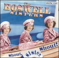 Shout, Sister, Shout! von Boswell Sisters