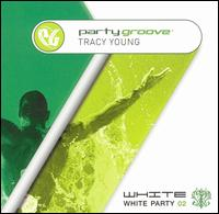 Party Groove: White Party 02 von DJ Tracy Young